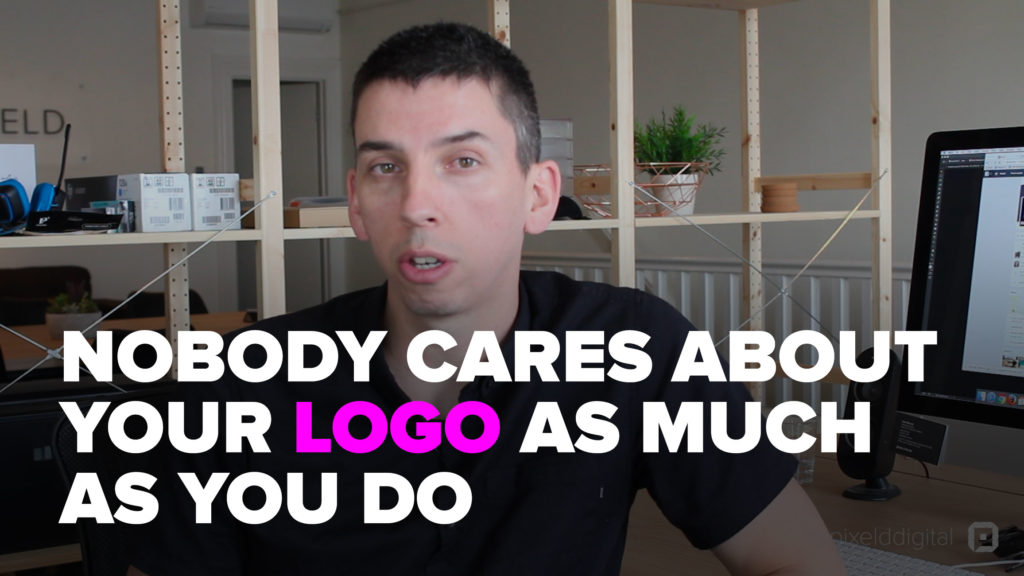 014---nobody-cares-about-your-logo-as-much-as-you-do